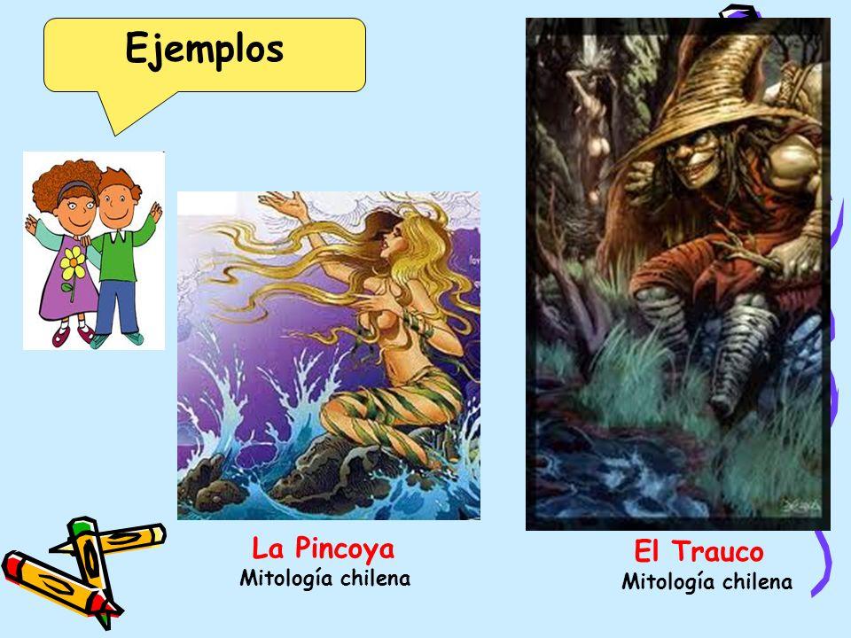 La Pincoya Mitología chilena El Trauco Mitología chilena Ejemplos