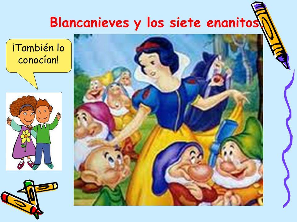 Blancanieves y los siete enanitos. ¡También lo conocían!
