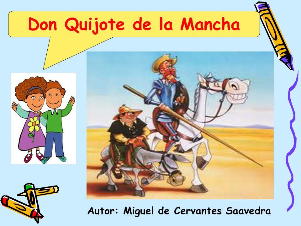 Don Quijote de la Mancha Autor: Miguel de Cervantes Saavedra