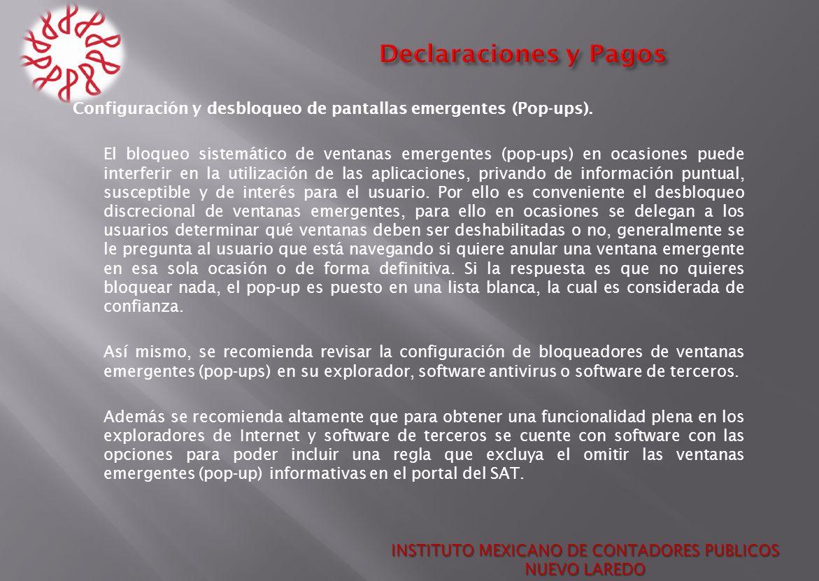 INSTITUTO MEXICANO DE CONTADORES PUBLICOS NUEVO LAREDO Configuración y desbloqueo de pantallas emergentes (Pop-ups). El bloqueo sistemático de ventana