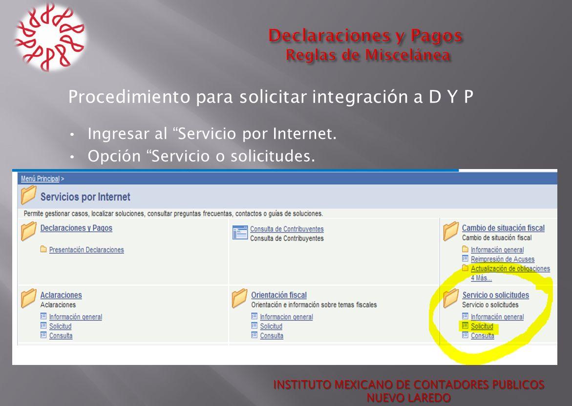 Procedimiento para solicitar integración a D Y P Ingresar al Servicio por Internet. Opción Servicio o solicitudes. INSTITUTO MEXICANO DE CONTADORES PU