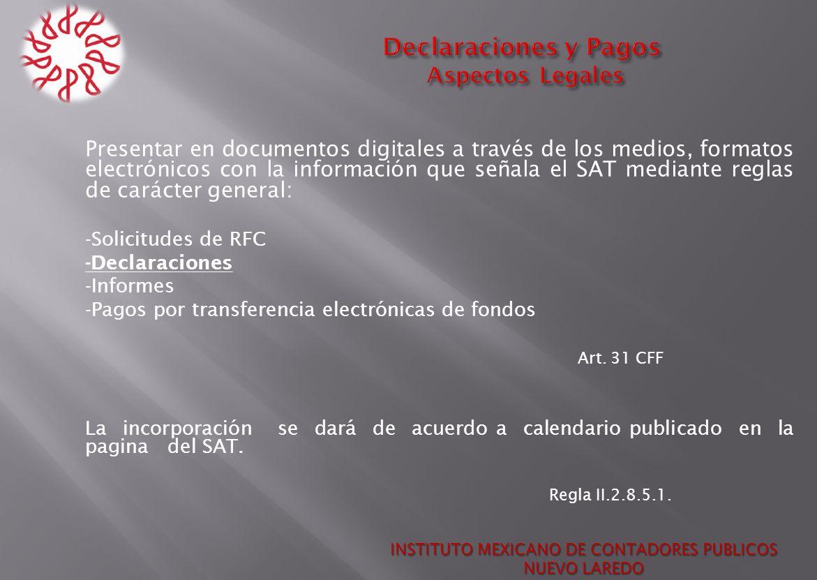 Presentar en documentos digitales a través de los medios, formatos electrónicos con la información que señala el SAT mediante reglas de carácter gener