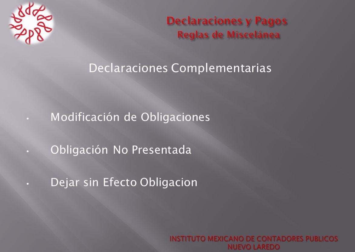 Declaraciones Complementarias Modificación de Obligaciones Obligación No Presentada Dejar sin Efecto Obligacion INSTITUTO MEXICANO DE CONTADORES PUBLI