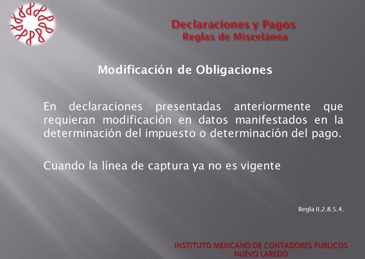 Modificación de Obligaciones En declaraciones presentadas anteriormente que requieran modificación en datos manifestados en la determinación del impue