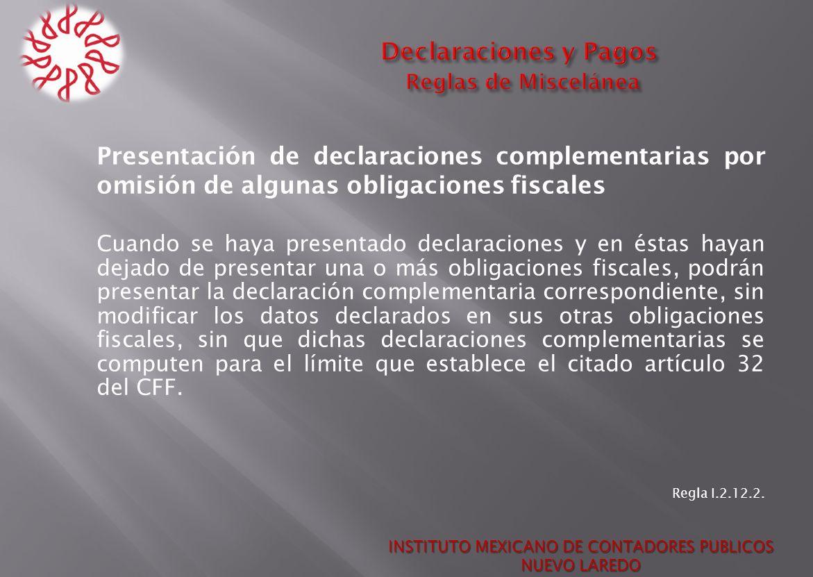 Presentación de declaraciones complementarias por omisión de algunas obligaciones fiscales Cuando se haya presentado declaraciones y en éstas hayan de
