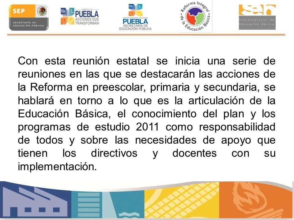 Con esta reunión estatal se inicia una serie de reuniones en las que se destacarán las acciones de la Reforma en preescolar, primaria y secundaria, se