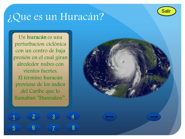 ¿Que es un Huracán? Un huracán es una perturbacion ciclónica con un centro de baja presión en el cual giran alrededor nubes con vientos fuertes. El té