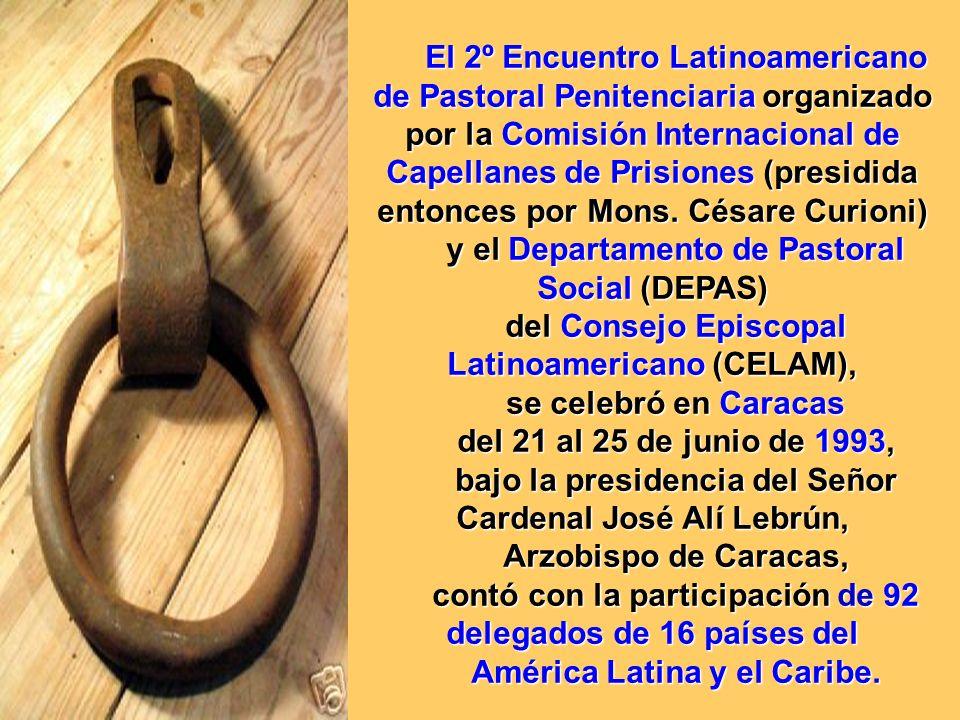 El 2º Encuentro Latinoamericano de Pastoral Penitenciaria organizado por la Comisión Internacional de Capellanes de Prisiones (presidida entonces por