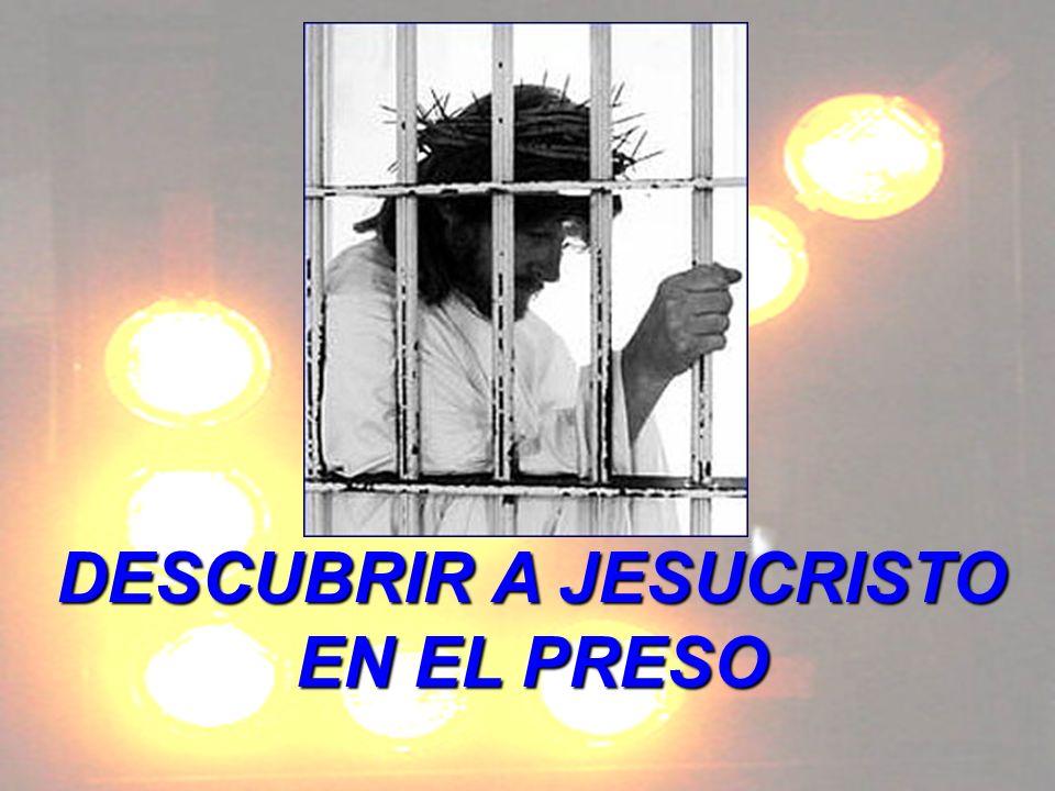 DESCUBRIR A JESUCRISTO EN EL PRESO