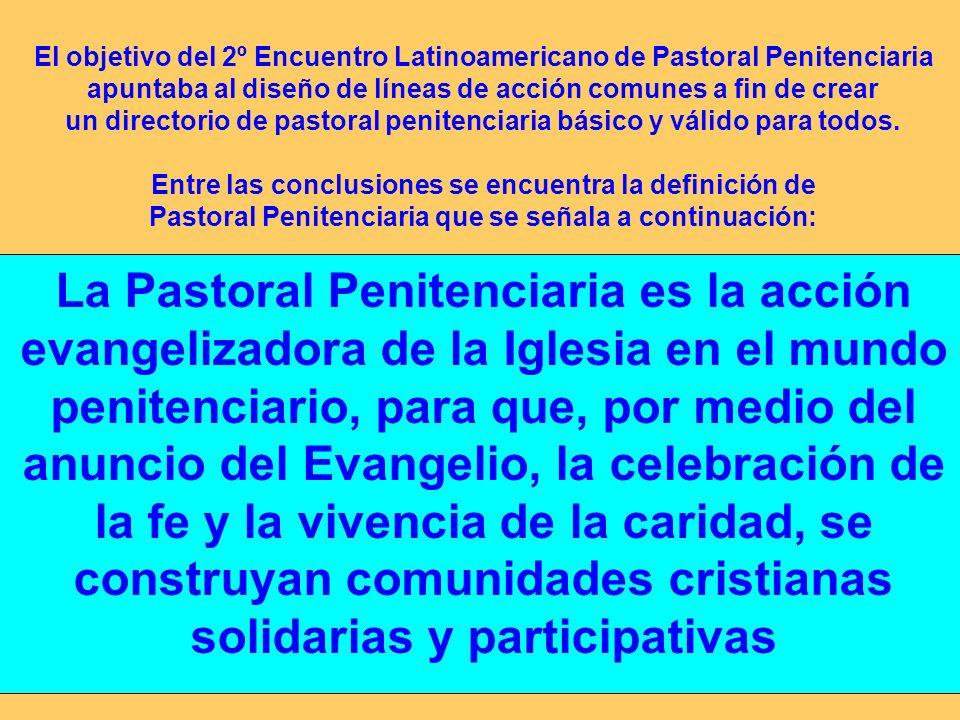 Por tanto, las claves de la Pastoral penitenciara Por tanto, las claves de la Pastoral penitenciara son: 1.- Evangelizar.
