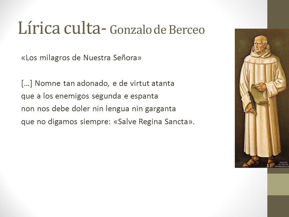 Lírica culta- Gonzalo de Berceo «Los milagros de Nuestra Señora» […] Nomne tan adonado, e de virtut atanta que a los enemigos segunda e espanta non no