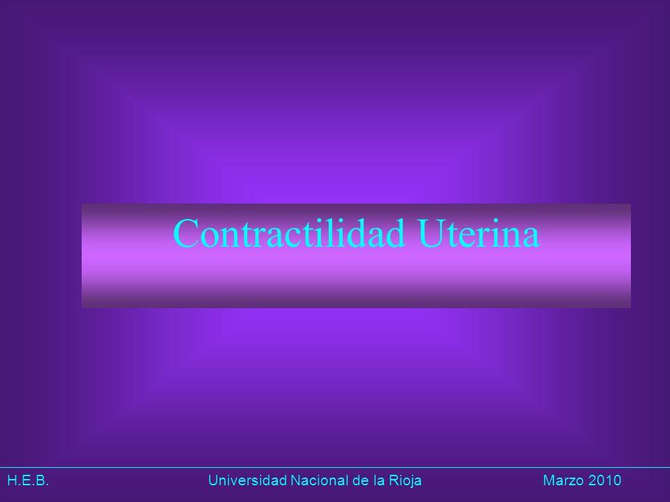 H.E.B. Universidad Nacional de la RiojaMarzo 2010 Contractilidad Uterina