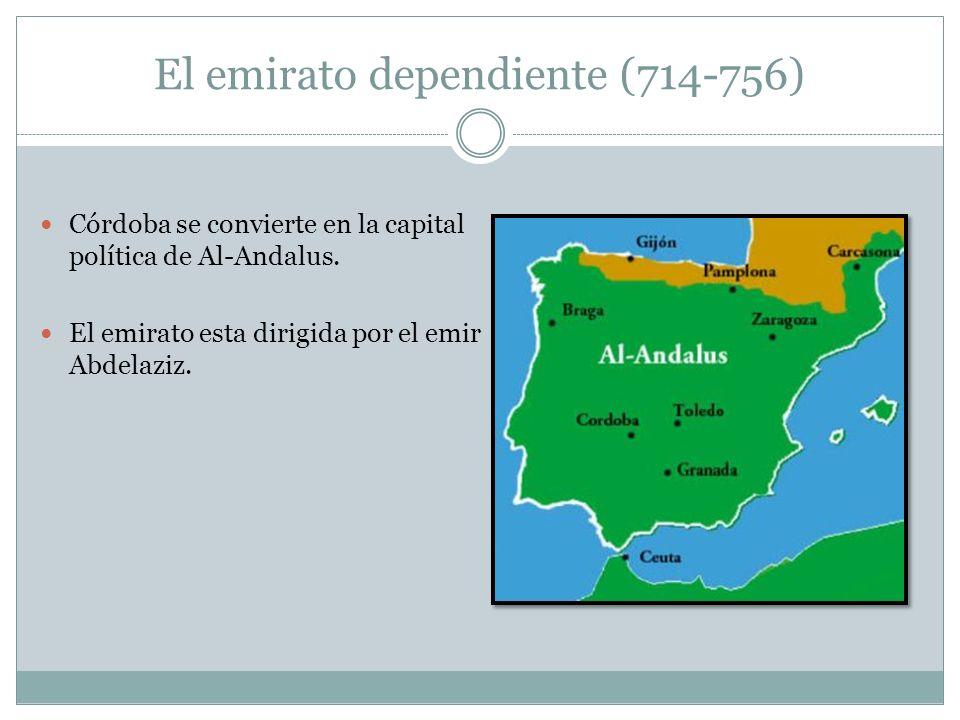 El emirato dependiente (714-756) Córdoba se convierte en la capital política de Al-Andalus.