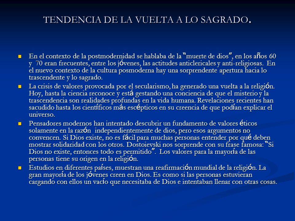 TENDENCIA DE LA VUELTA A LO SAGRADO.