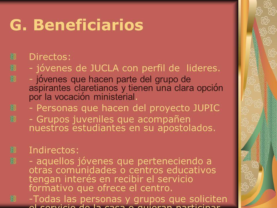 G. Beneficiarios Directos: - jóvenes de JUCLA con perfil de lideres. - j ó venes que hacen parte del grupo de aspirantes claretianos y tienen una clar