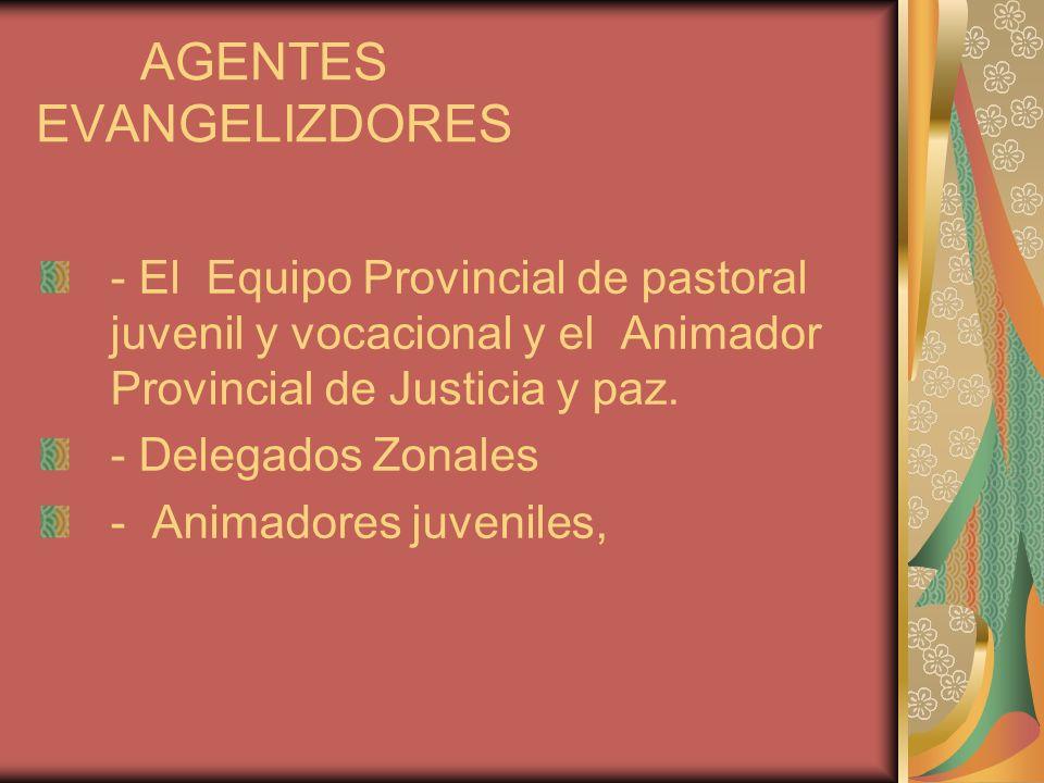 AGENTES EVANGELIZDORES - El Equipo Provincial de pastoral juvenil y vocacional y el Animador Provincial de Justicia y paz.