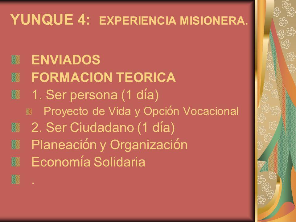 YUNQUE 4: EXPERIENCIA MISIONERA.ENVIADOS FORMACION TEORICA 1.