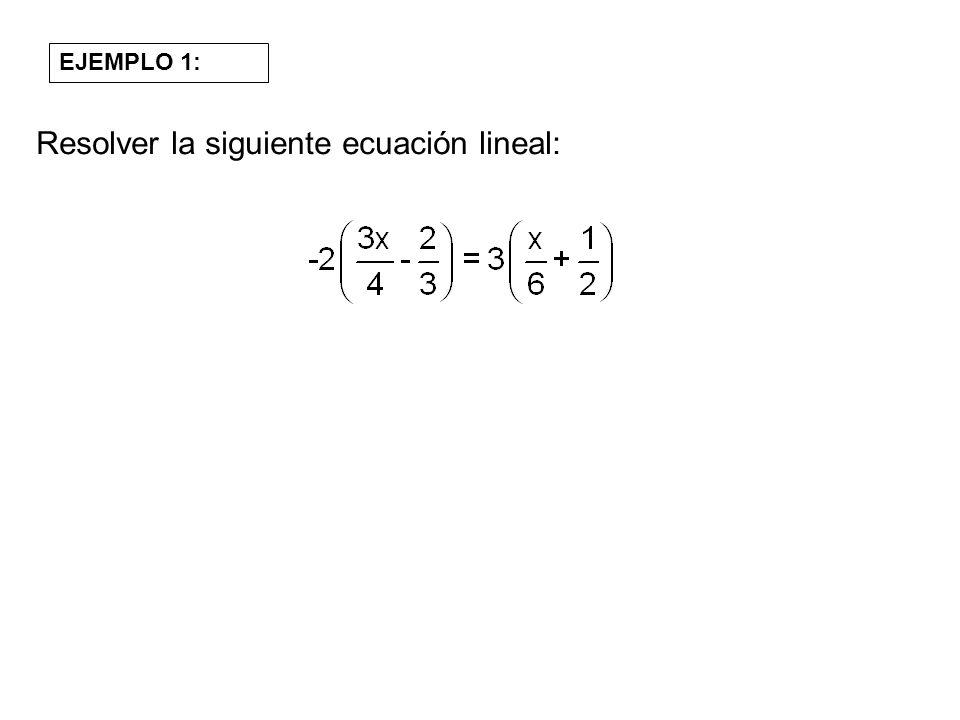 EJEMPLO 1: Resolver la siguiente ecuación lineal: