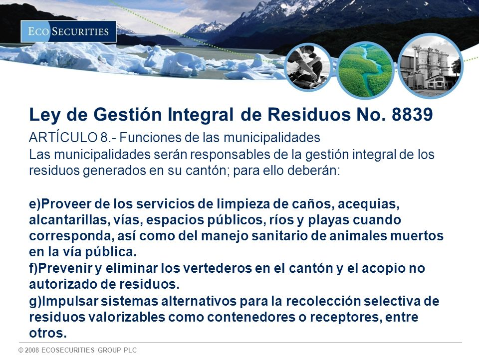 © 2008 ECOSECURITIES GROUP PLC Ley de Gestión Integral de Residuos No.