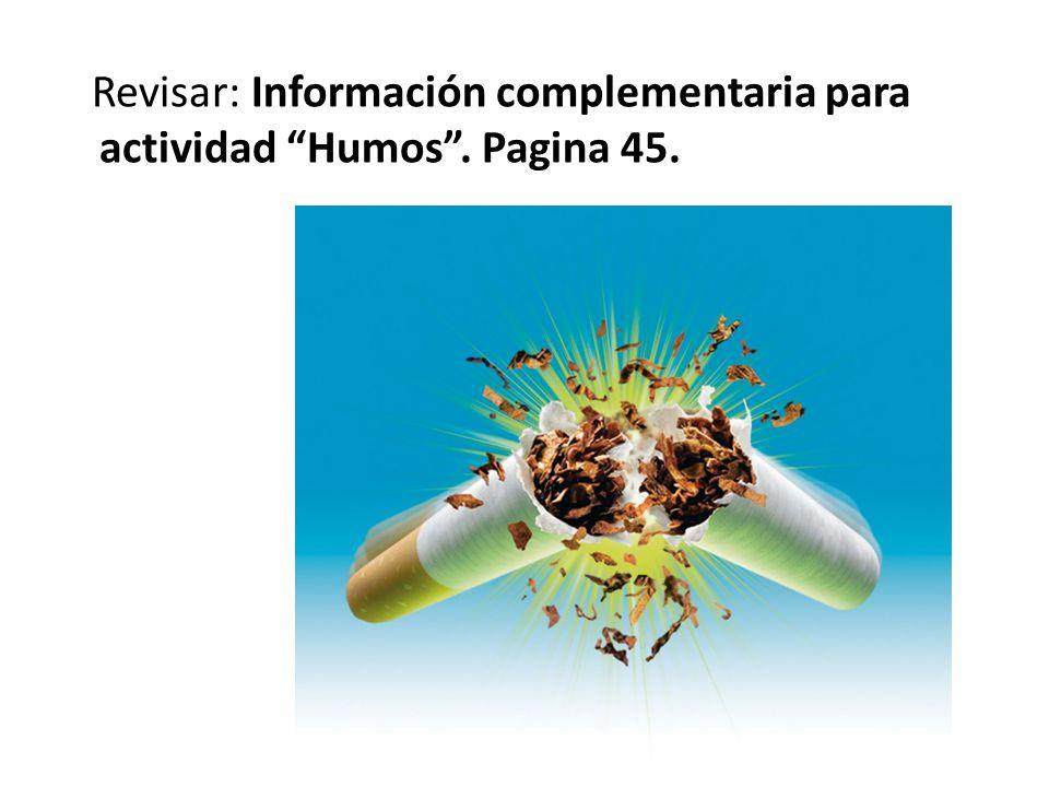 Revisar: Información complementaria para actividad Humos. Pagina 45.