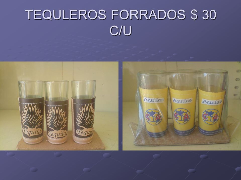 TEQULEROS FORRADOS $ 30 C/U