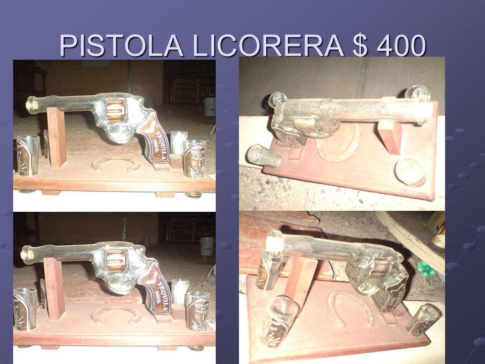 PISTOLA LICORERA $ 400