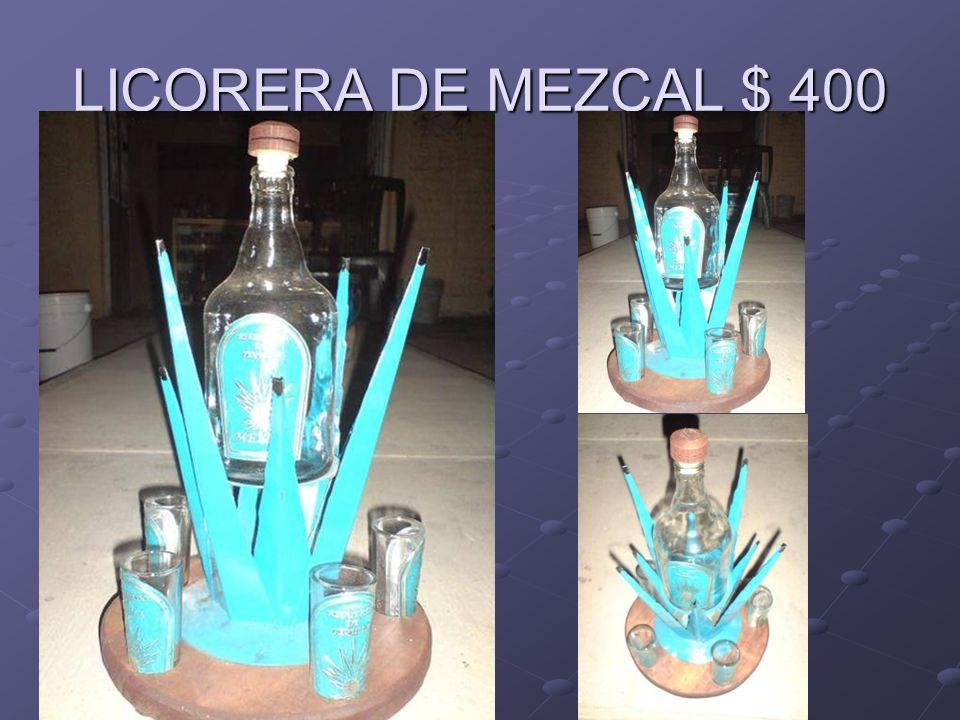 LICORERA DE MEZCAL $ 400