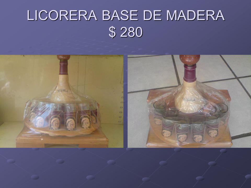 LICORERA BASE DE MADERA $ 280