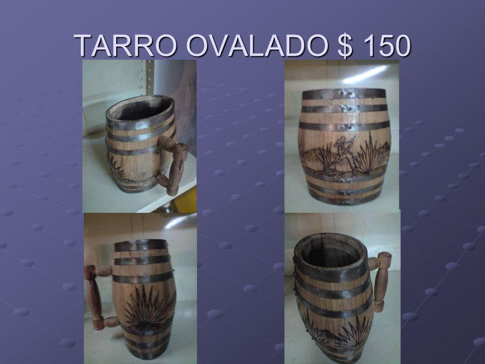 TARRO OVALADO $ 150