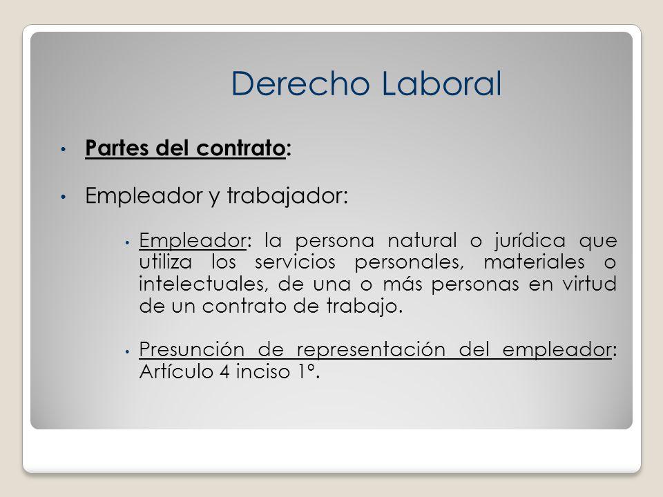 Partes del contrato: Empleador y trabajador: Empleador: la persona natural o jurídica que utiliza los servicios personales, materiales o intelectuales