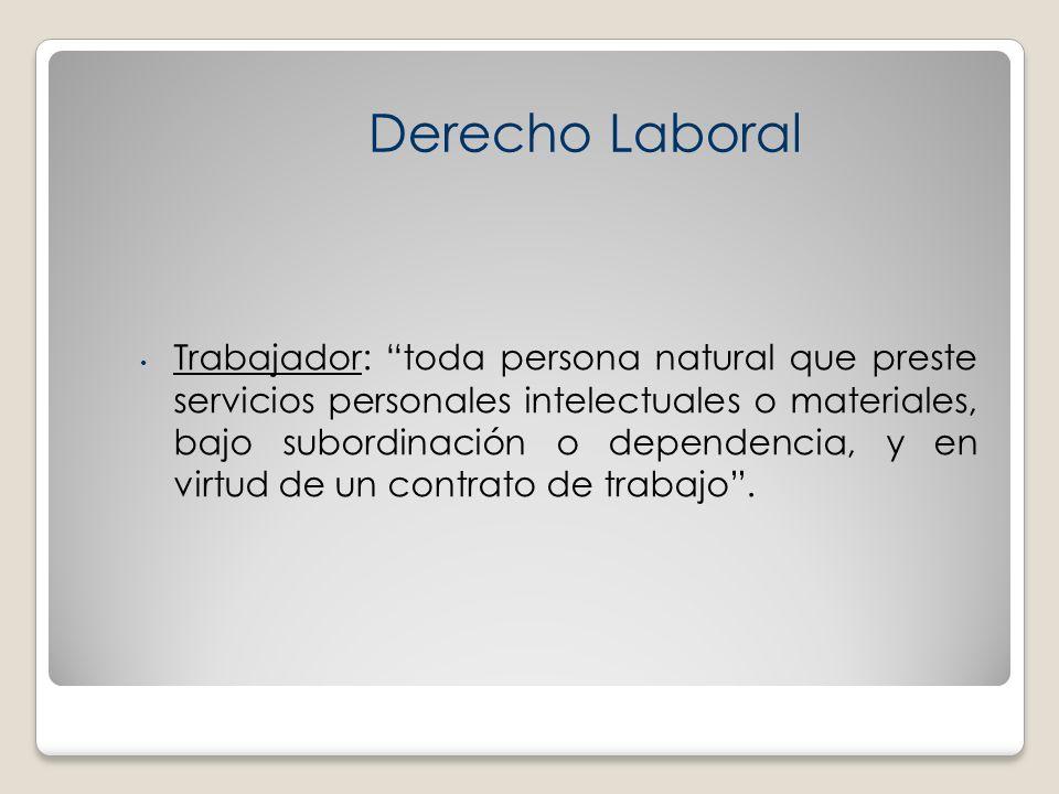 Trabajador: toda persona natural que preste servicios personales intelectuales o materiales, bajo subordinación o dependencia, y en virtud de un contr
