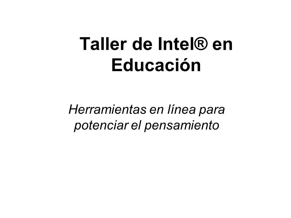 Taller de Intel® en Educación Herramientas en línea para potenciar el pensamiento