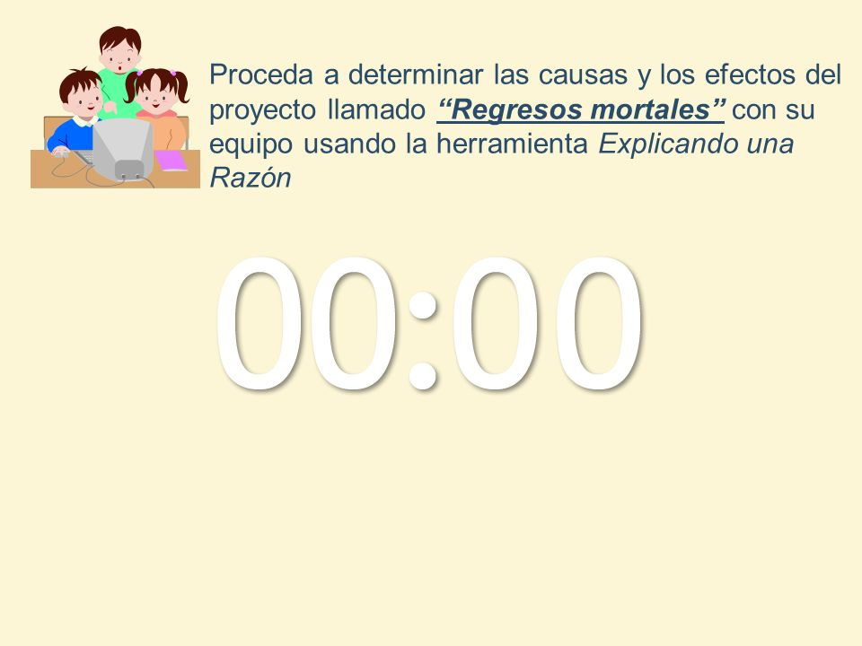 Proceda a determinar las causas y los efectos del proyecto llamado Regresos mortales con su equipo usando la herramienta Explicando una Razón
