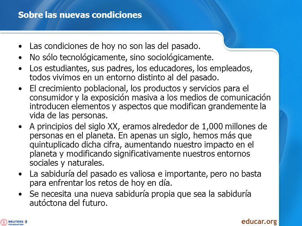 Sobre las nuevas condiciones Las condiciones de hoy no son las del pasado. No sólo tecnológicamente, sino sociológicamente. Los estudiantes, sus padre