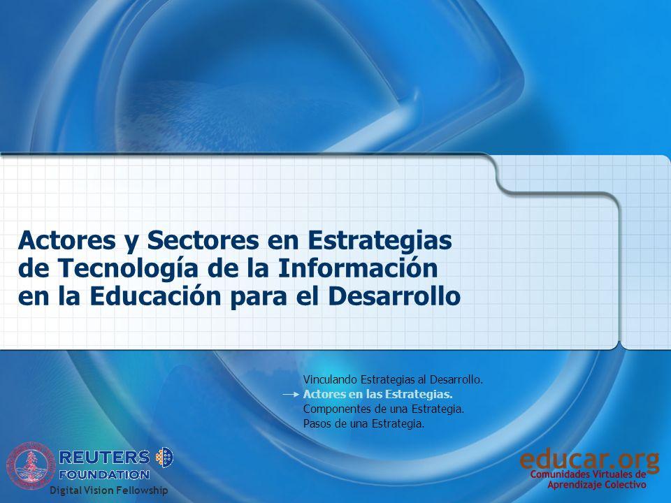 Digital Vision Fellowship Actores y Sectores en Estrategias de Tecnología de la Información en la Educación para el Desarrollo Vinculando Estrategias