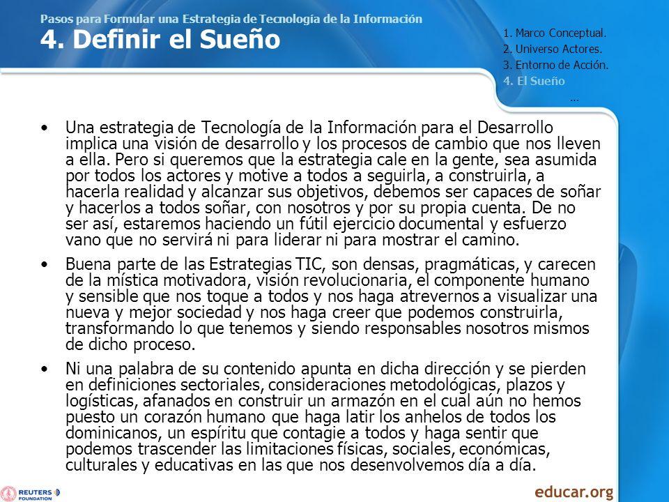 Pasos para Formular una Estrategia de Tecnología de la Información 4. Definir el Sueño Una estrategia de Tecnología de la Información para el Desarrol