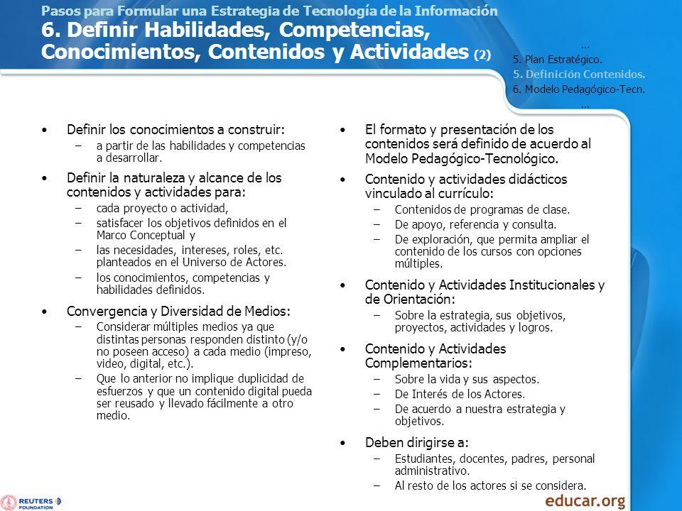Pasos para Formular una Estrategia de Tecnología de la Información 6. Definir Habilidades, Competencias, Conocimientos, Contenidos y Actividades (2) D