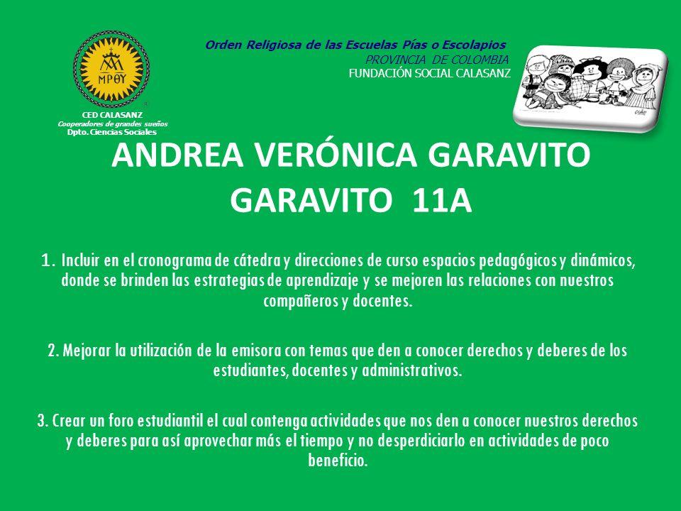 ANDREA VERÓNICA GARAVITO GARAVITO 11A 1. Incluir en el cronograma de cátedra y direcciones de curso espacios pedagógicos y dinámicos, donde se brinden
