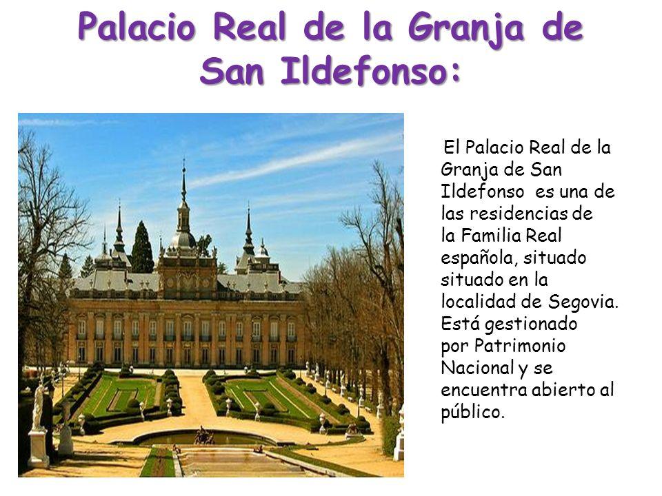 Palacio Real de la Granja de San Ildefonso: El Palacio Real de la Granja de San Ildefonso es una de las residencias de la Familia Real española, situa