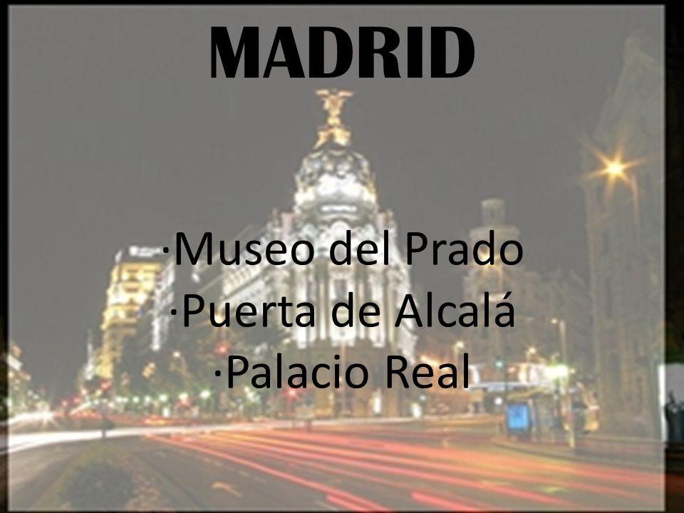 MADRID ·Museo del Prado ·Puerta de Alcalá ·Palacio Real