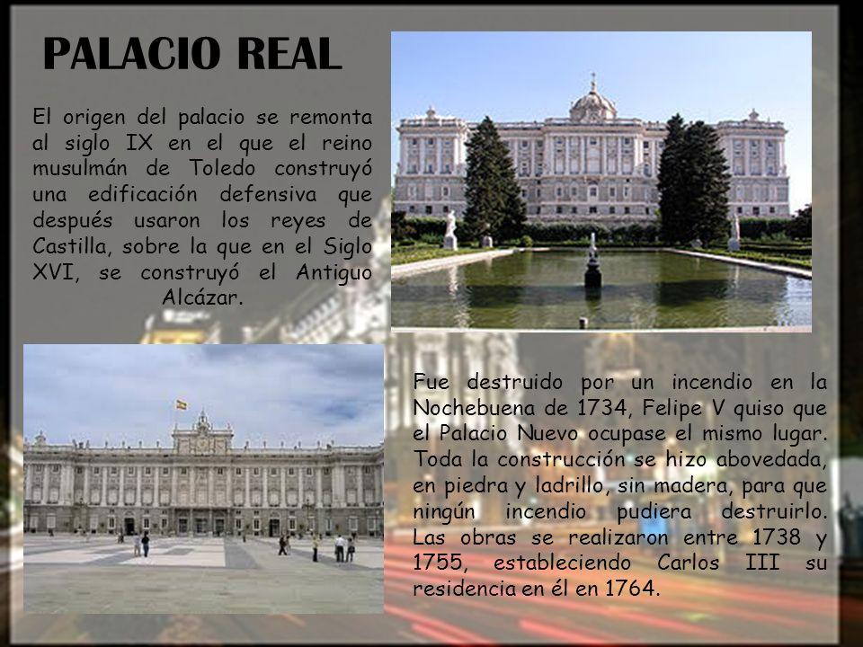 PALACIO REAL El origen del palacio se remonta al siglo IX en el que el reino musulmán de Toledo construyó una edificación defensiva que después usaron