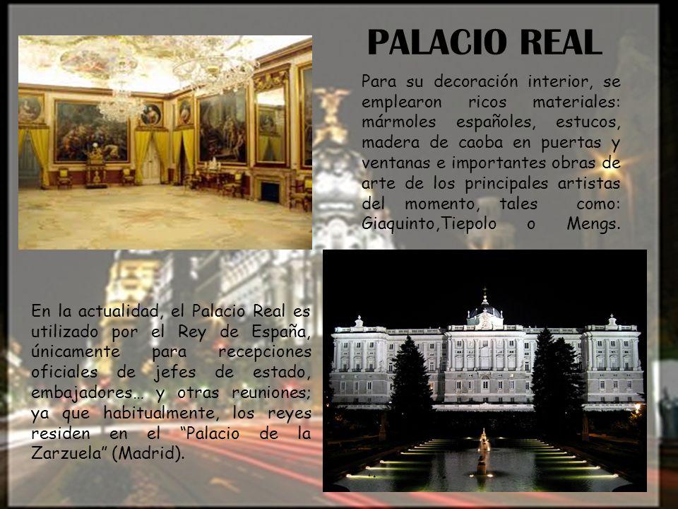 PALACIO REAL Para su decoración interior, se emplearon ricos materiales: mármoles españoles, estucos, madera de caoba en puertas y ventanas e importan