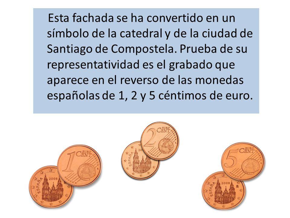 Esta fachada se ha convertido en un símbolo de la catedral y de la ciudad de Santiago de Compostela. Prueba de su representatividad es el grabado que