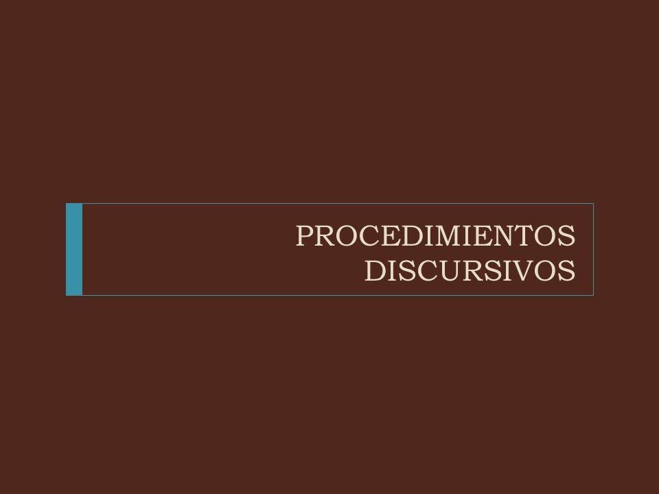 PROCEDIMIENTOS DISCURSIVOS