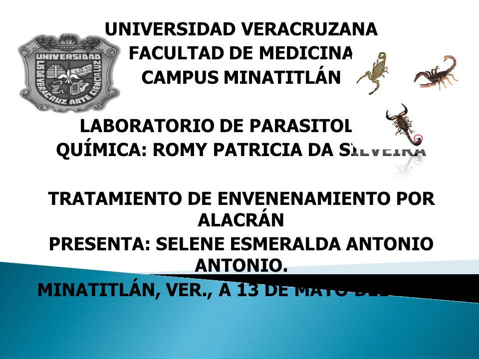 UNIVERSIDAD VERACRUZANA FACULTAD DE MEDICINA CAMPUS MINATITLÁN LABORATORIO DE PARASITOLOGÍA QUÍMICA: ROMY PATRICIA DA SILVEIRA TRATAMIENTO DE ENVENENA