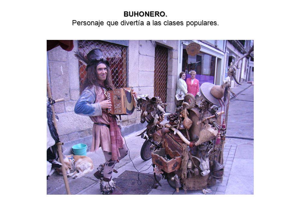 BUHONERO. Personaje que divertía a las clases populares.