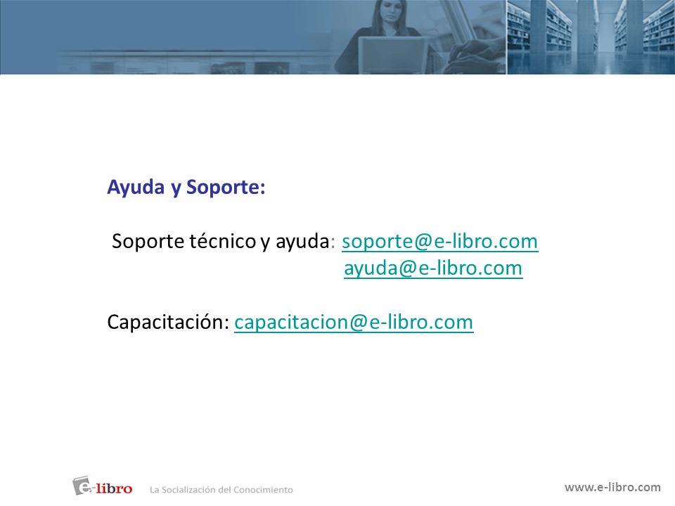 Ayuda y Soporte: Soporte técnico y ayuda: soporte@e-libro.comsoporte@e-libro.com ayuda@e-libro.com Capacitación: capacitacion@e-libro.comcapacitacion@e-libro.com www.e-libro.com