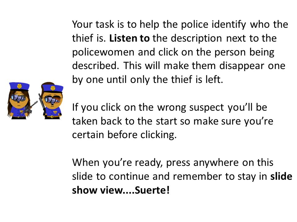 Your task is to help the police identify who the thief is.