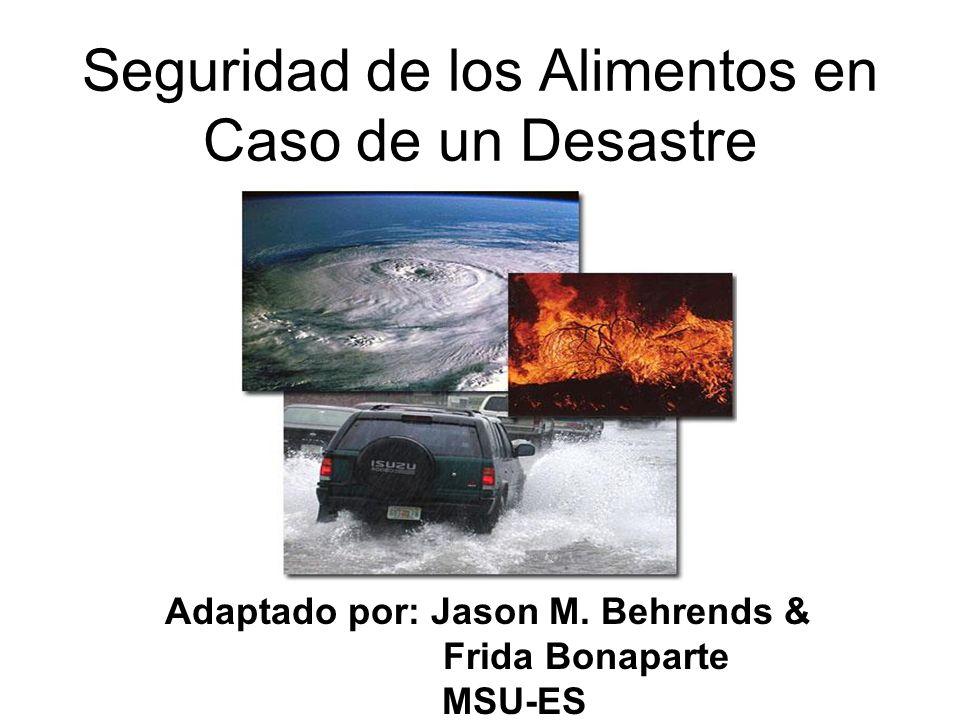 Seguridad de los Alimentos en Caso de un Desastre Adaptado por: Jason M.