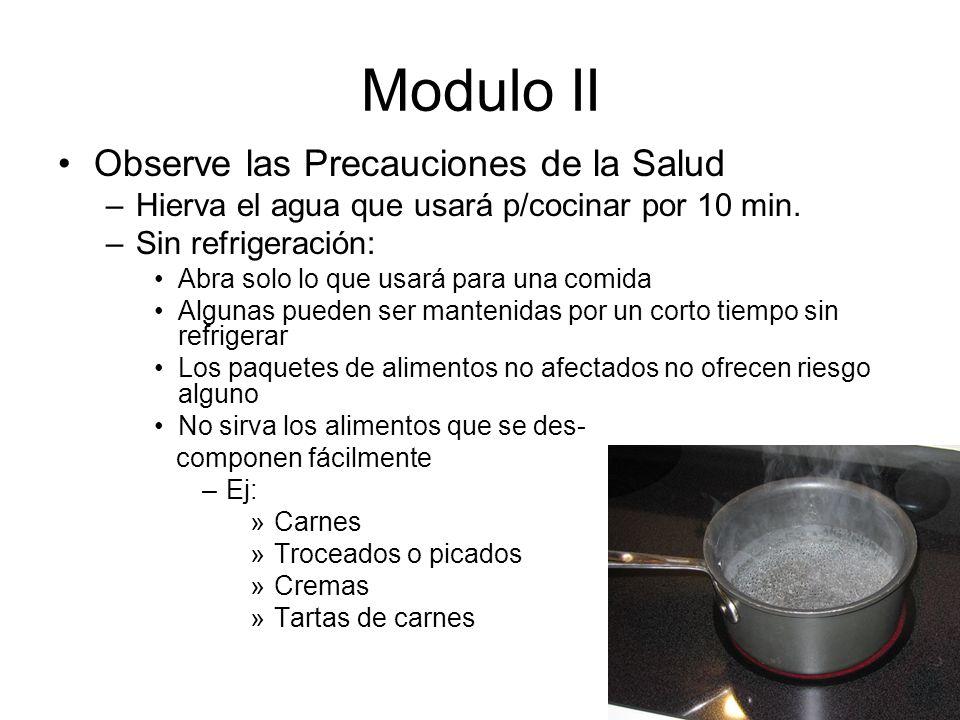 Modulo II Observe las Precauciones de la Salud –Hierva el agua que usará p/cocinar por 10 min.